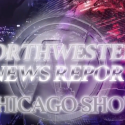Northwestern News Report – Chicago Show